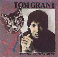 Tom Grant - Just the Right Moment