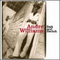 Andre Williams - Bait and Switch