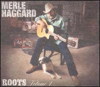 Merle Haggard - Roots, Vol. 1