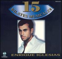 Enrique Iglesias - 15 Kilates Musicales