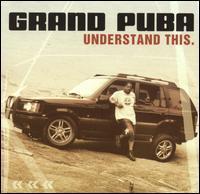 Grand Puba - Understand This