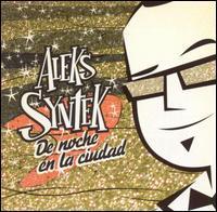 Aleks Syntek - De Noche en La Ciudad