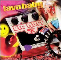 Lava Baby - Big Muff