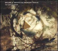 Brume/Artificial Memory Trace - 1st Encounter