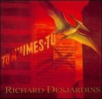 Richard Desjardins - Tu M'Aimes-Tu