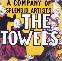 The Towels - A Company of Splendid Artists