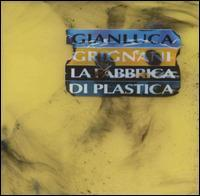 Gianluca Grignani - La  Fabbrica Di Plastica