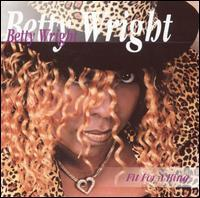 Betty Wright - Fit for a King