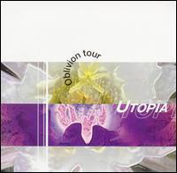 Utopia - Official Bootleg, Vol. 9: Oblivion Tour