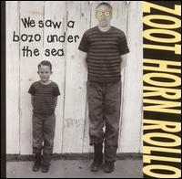 Zoot Horn Rollo - We Saw a Bozo Under the Sea