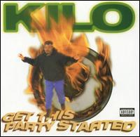 Kilo - Get This Party Started