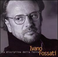 Ivano Fossati - La Disciplina della Terra