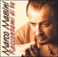 Marco Masini - Raccontami Di Te