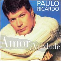 Paulo Ricardo - Amor de Verdade