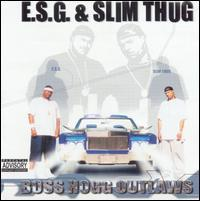 E.S.G./Slim Thug - Boss Hogg Outlaws