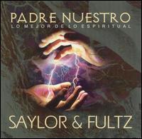 Saylor And Fultz - Padre Nuestro