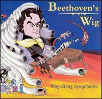 Beethoven's Wig - Beethoven's Wig: Sing-Along Symphonies