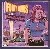Forty Winks - To the Lonely Hearts