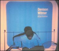 Denison Witmer - Of Joy & Sorrow