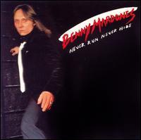Benny Mardones - Never Run, Never Hide