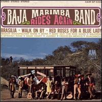 Baja Marimba Band - Baja Marimba Band Rides Again