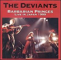 The Deviants - Barbarian Princes: Live in Japan, 1999