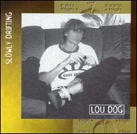 Lou Dog - Slowly Drifting