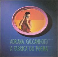 Adriana Calcanhoto - Fabrica de Poema