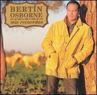Bertín Osborne - Mis Recuerdos