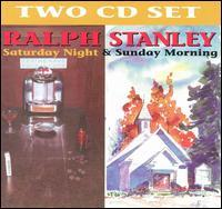 Ralph Stanley - Saturday Night & Sunday Morning