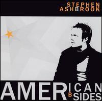Stephen Ashbrook - American B Sides