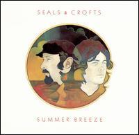 Seals & Crofts - Summer Breeze