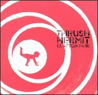 Thrush Hermit - Clayton Park