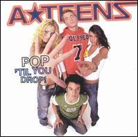 A*Teens - Pop 'Til You Drop!
