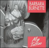 Barbara Burnette - My Tattoo