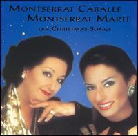 Montserrat Caballé & Montserrat Marti - Our Christmas Songs