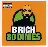 B Rich - 80 Dimes
