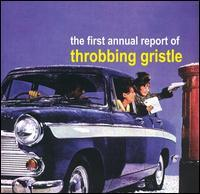 Throbbing Gristle - The First Annual Report of Throbbing Gristle