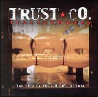 Trust Company - The Lonely Position of Neutral
