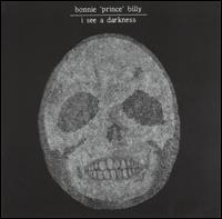 "Bonnie ""Prince"" Billy - I See a Darkness"