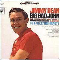 Jimmy Dean - Big Bad John and Other Fabulous Songs and Tales [Columbia]