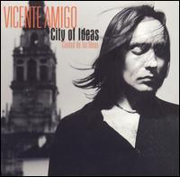 Vicente Amigo - City of Ideas