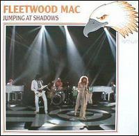 Fleetwood Mac - Jumping at Shadows