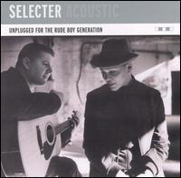 The Selecter - Unplugged for the Rude Boy Generation