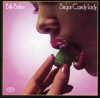 Billy Butler - Sugar Candy Lady
