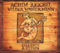 Achim Reichel - Wilder Wassermann