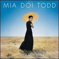 Mia Doi Todd - The Golden State