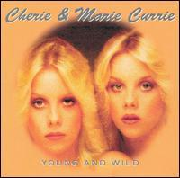 Cherie & Marie Currie - Young & Wild