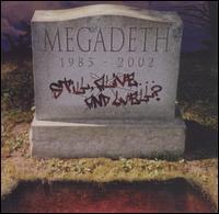 Megadeth - Still, Alive...and Well?