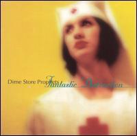 Dime Store Prophets - Fantastic Distraction
